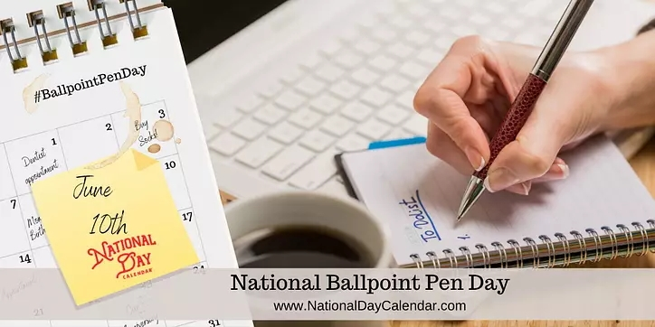 National Ball Point Pen Day